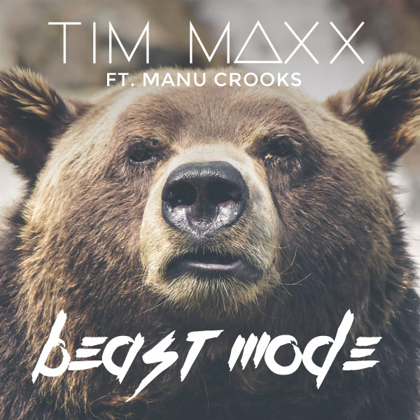 Tim Maxx - Beast Mode (ft Manu Crooks)