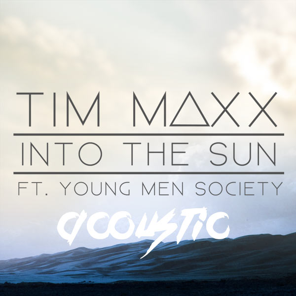 Into The Sun (ft Young Men Society) [Acoustic]